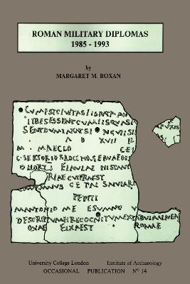 Roman Military Diplomas 1985 to 1993 by Margaret M Roxan