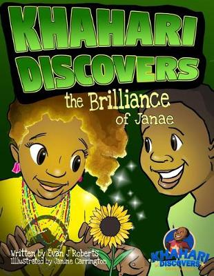 Khahari Discovers the Brilliance of Janae by Evan Roberts