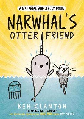 Narwhal's Otter Friend (Narwhal and Jelly 4) by Ben Clanton