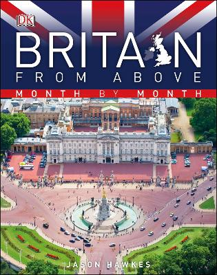 Britain from Above Month by Month by Jason Hawkes
