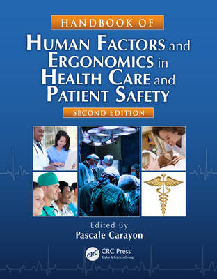 Handbook of Human Factors and Ergonomics in Health Care and Patient Safety, Second Edition by Pascale Carayon