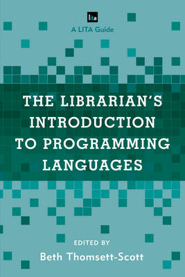 The Librarian's Introduction to Programming Languages by Beth C. Thomsett-Scott