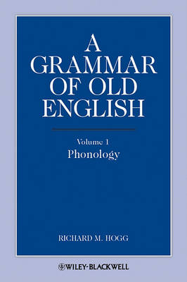 A Grammar of Old English Phonology v. 1 by Richard M. Hogg