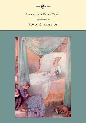 Perrault's Fairy Tales Illustrated by Honor C. Appleton by Charles Perrault