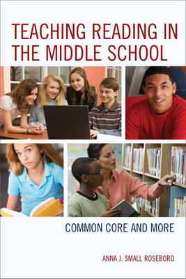Teaching Reading in the Middle School by Anna J. Small Roseboro