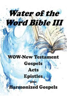 Water of the Word Bible III by Mary E. Lewis