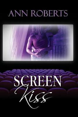 Screen Kiss by Ann Roberts