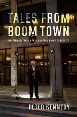 Tales From Boomtown by Peter Kennedy