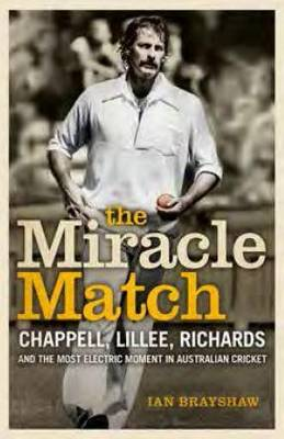 The Miracle Match by Ian Brayshaw