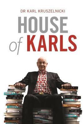 House of Karls by Dr Karl Kruszelnicki