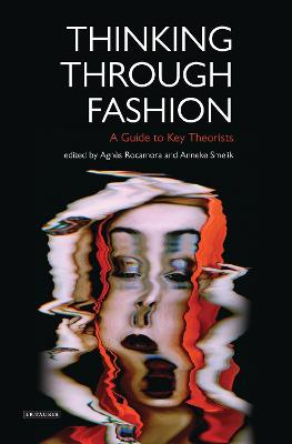 Thinking Through Fashion by Dr Agnes Rocamora