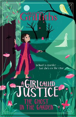 A Girl Called Justice: The Ghost in the Garden: Book 3 book
