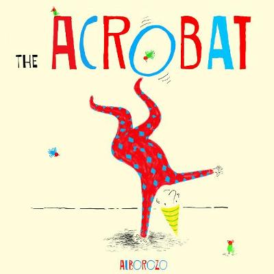 The Acrobat by Alborozo