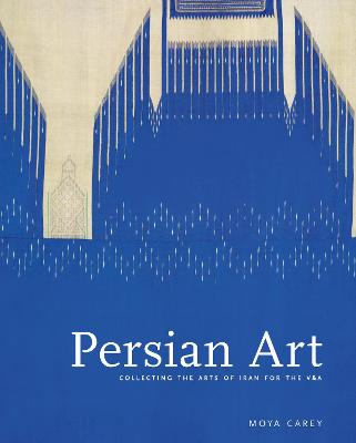 Persian Art by Moya Carey