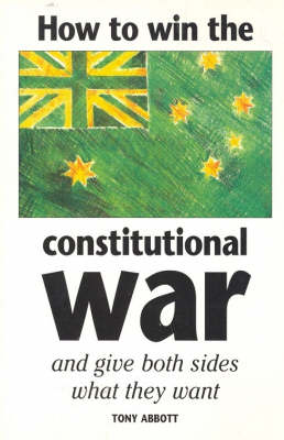 How to Win the Constitutional War by Tony Abbott