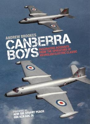 Canberra Boys: Fascinating Accounts from the Operators of an English Electric Classic book