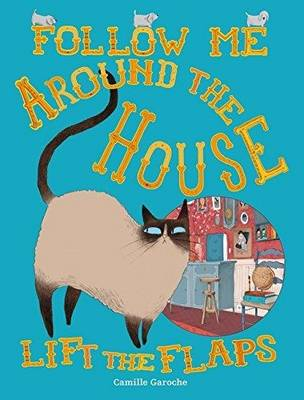 Follow Me Around The House by Camille Garoche