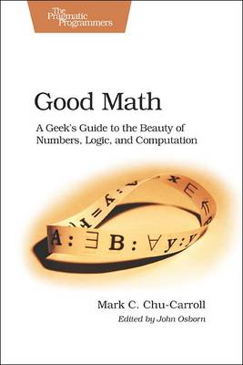 Good Math by Mark Chu-Carroll