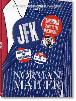 Norman Mailer. JFK. Superman Comes to the Supermarket by Norman Mailer