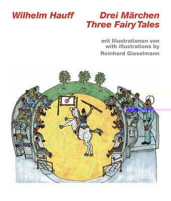 Wilhelm Hauff, Three Fairy Tales by Wilhelm Hauff