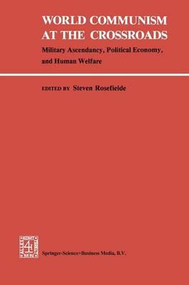 World Communism at the Crossroads by Steven Rosefielde