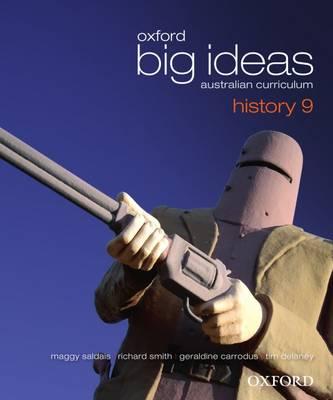 Oxford Big Ideas History 9 Australian Curriculum Student Book by Geraldine Carrodus