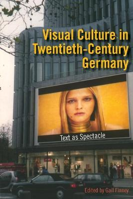 Visual Culture in Twentieth-Century Germany book