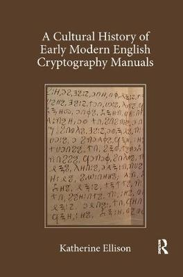 A Cultural History of Early Modern English Cryptography Manuals book