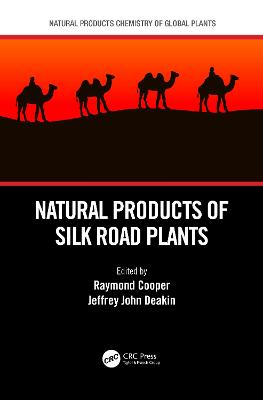 Natural Products of Silk Road Plants by Raymond Cooper