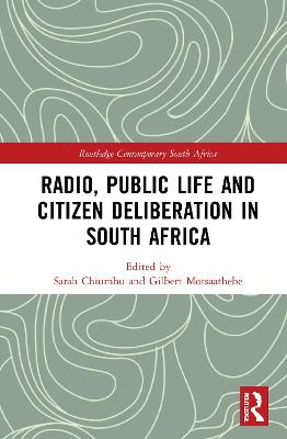 Radio, Public Life and Citizen Deliberation in South Africa book