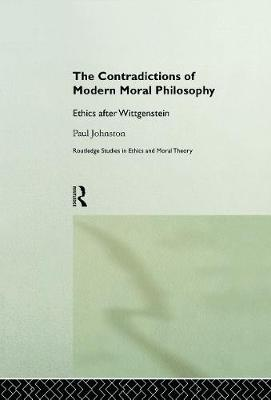 Contradictions of Modern Moral Philosophy by Paul Johnston