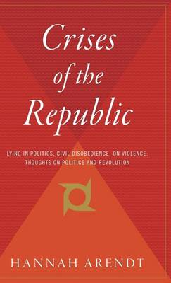 Crises of the Republic by Professor Hannah Arendt