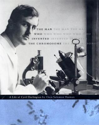 Man Who Invented the Chromosome book