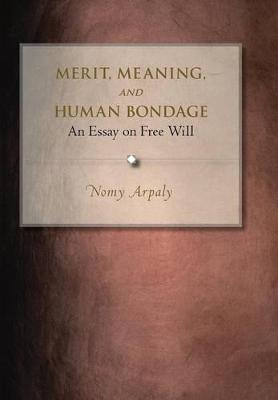 Merit, Meaning, and Human Bondage book