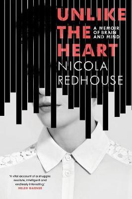 Unlike the Heart: A Memoir of Brain and Mind book