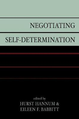 Negotiating Self-Determination by Hurst Hannum