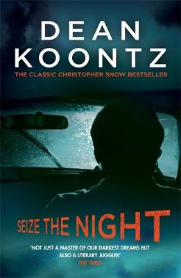 Seize the Night (Moonlight Bay Trilogy, Book 2) by Dean Koontz