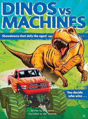 Dinos vs. Machines: 10 Teeth-Baring, Gear-Yanking Showdowns book