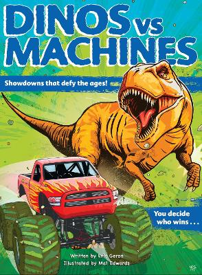 Dinos vs. Machines: Showdowns that defy the ages! You decide who wins... book