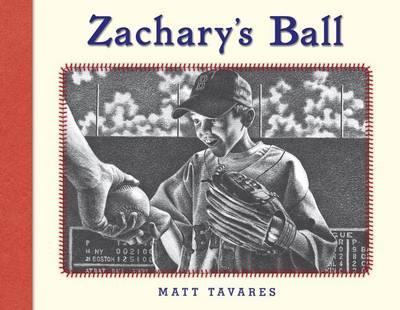 Zachary's Ball by Matt Tavares