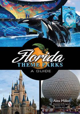 Florida Theme Parks by Alex Miller