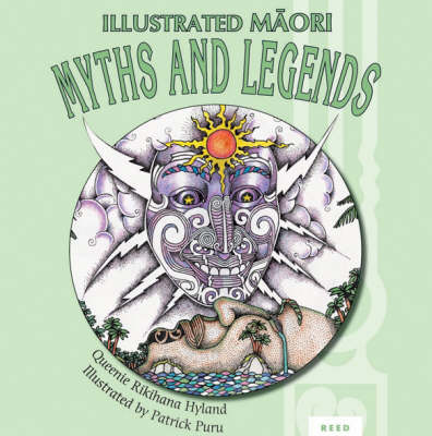 Illustrated Maori Myths and Legends by Queenie Rikihana Hyland