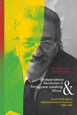 Independence and Revolution in Portuguese-Speaking Africa: Selected Articles and Interviews, 1980-1986 by Tomaz Aquino de BraganAa