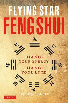 Flying Star Feng Shui by Stephen Skinner