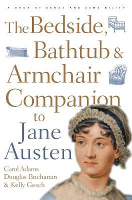 Bedside, Bathtub and Armchair Companion to Jane Austen book