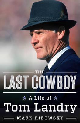 The Last Cowboy by Mark Ribowsky