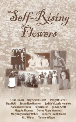Self-Rising Flowers by Tammy Robinson Smith