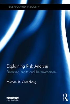 Explaining Risk Analysis by Michael R. Greenberg