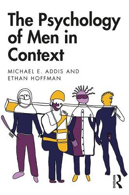 The Psychology of Men in Context by Michael E. Addis