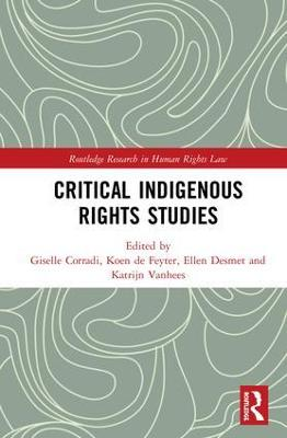 Critical Indigenous Rights Studies by Giselle Corradi